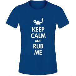 Keep calm and rub me