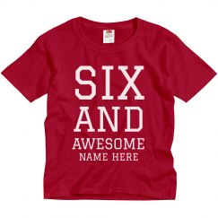 6 And Awesome