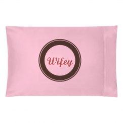 Wifey Pillowcase
