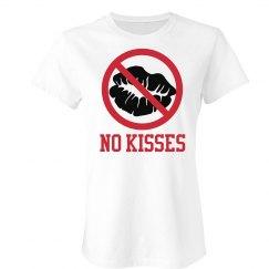 No Kisses T-shirt