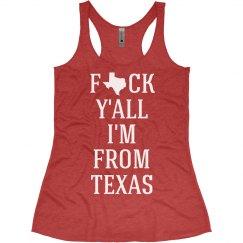 Fuck Ya'll I'm From Texas