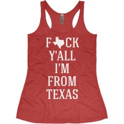 Fuck Y'all I'm From Texas