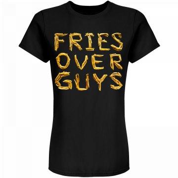 Fries Over Guys Always