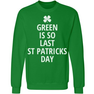 Green Is So Last...