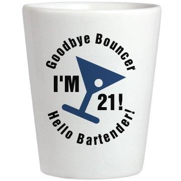 Hey Bartender I'm 21!