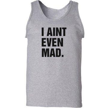 I Aint Mad Tank