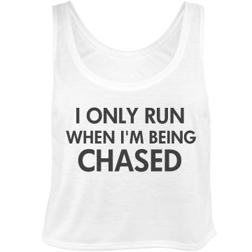 I Only Run When