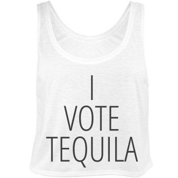I Vote Tequila