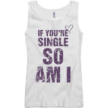 If You're Single So Am I