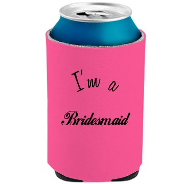 I'm a Bridesmaid Drink Cooler