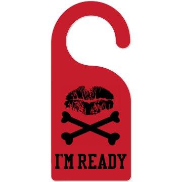 I'm Ready So Come In