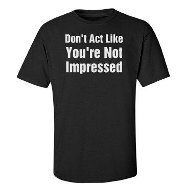 Impressed?