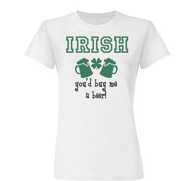 Irish You'd Buy Me St Pats Beer