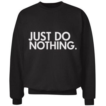 Just Do i... Erm Nothing