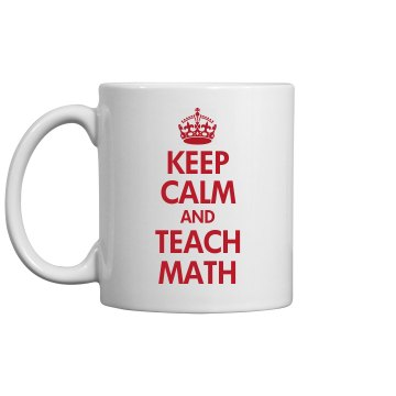 Keep Calm & Teach Math
