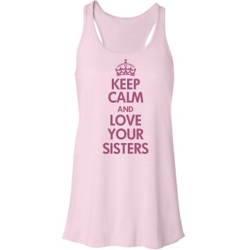 Keep Calm Love Sisters