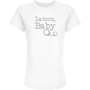 Laters Baby Handcuffs Tee