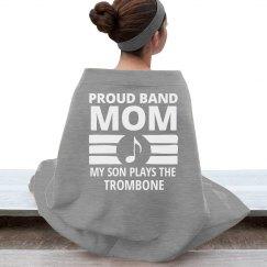 Mom's Son Plays The Trombone