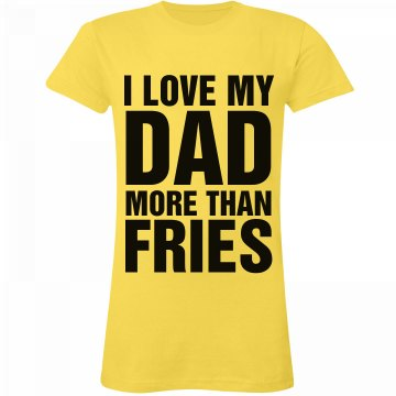 Love You Dad Fries