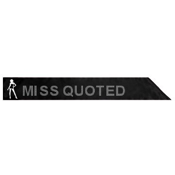 Miss Quoted Funny