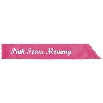 Pink Team Mommy Sash
