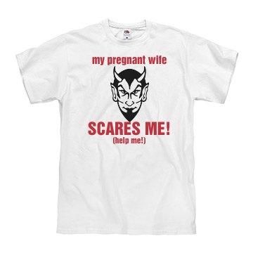 Pregnant Wife Scares Me