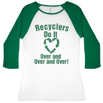 Recyclers Like to Do It