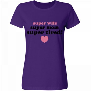 Super Mom Super Tired