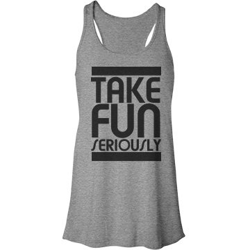 Take Fun Seriously