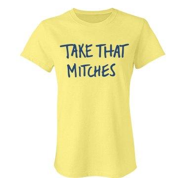 Take That Mitches Tee
