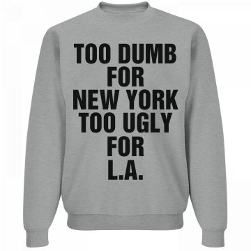 Too Dumb, Too Ugly
