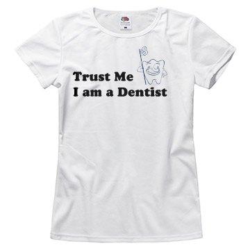 Trust Me I am a Dentist