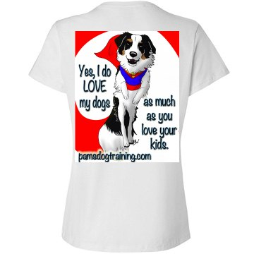 Yes I do love my dogs