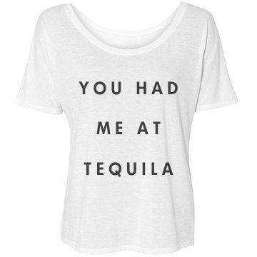 You Had Me At Tequila