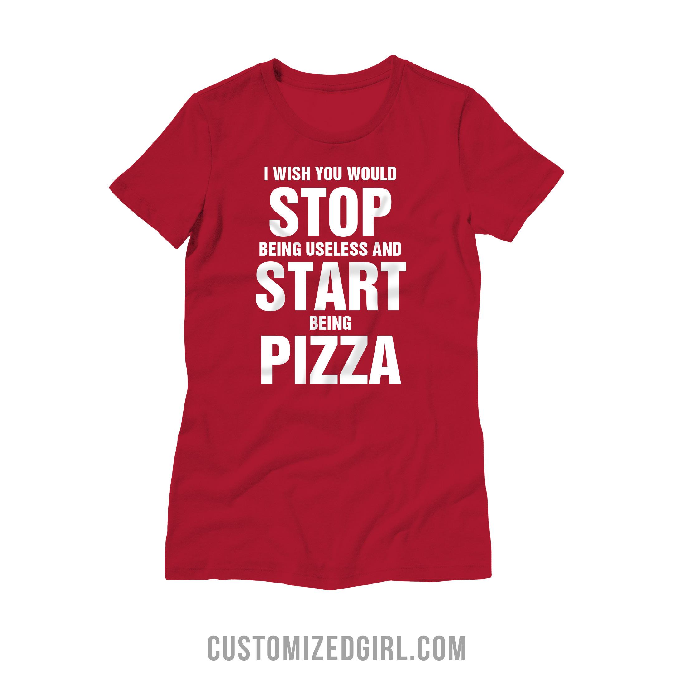 Start Being Pizza Useless