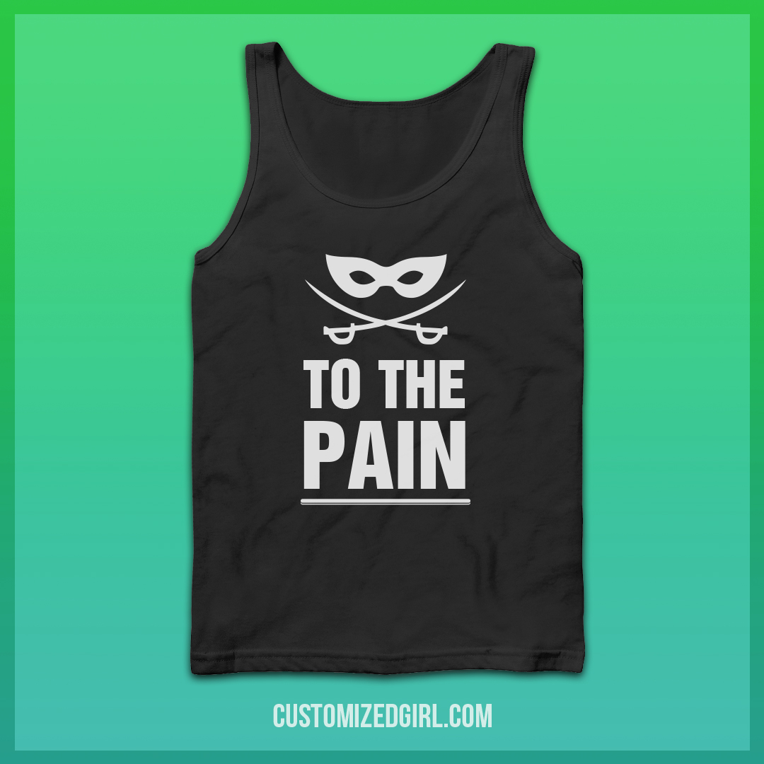 To The Pain Tank Top