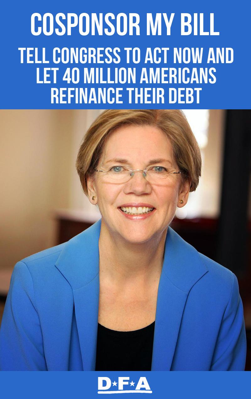 Cosponsor Elizabeth Warren's Bill: Tell Congress to act now and let 40 Million Americans refinance their debt