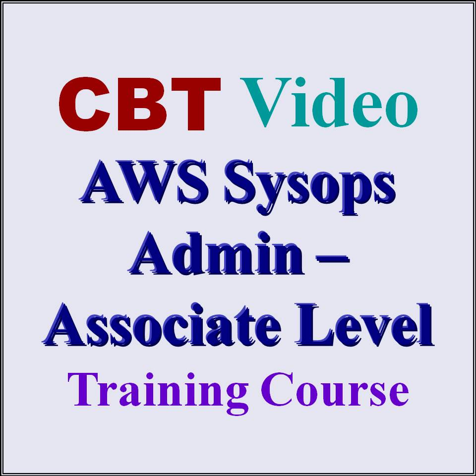 Amazon Aws Certified Sysops Administrator Associate Level Cbt