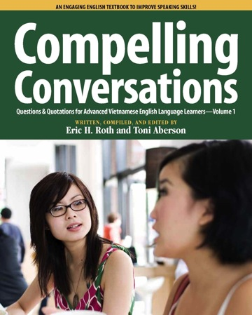 Compelling Conversations: Questions & Quotations for Advanced Vietnamese  English Language Learners - Full book PDF