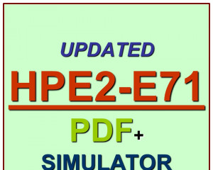 HP Selling HPE Products Solutions Services Exam HPE2-E71 Test QA PDF+Simulator