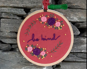 Be Kind Embroidered Hoop Art (Reserved for Nidhi)