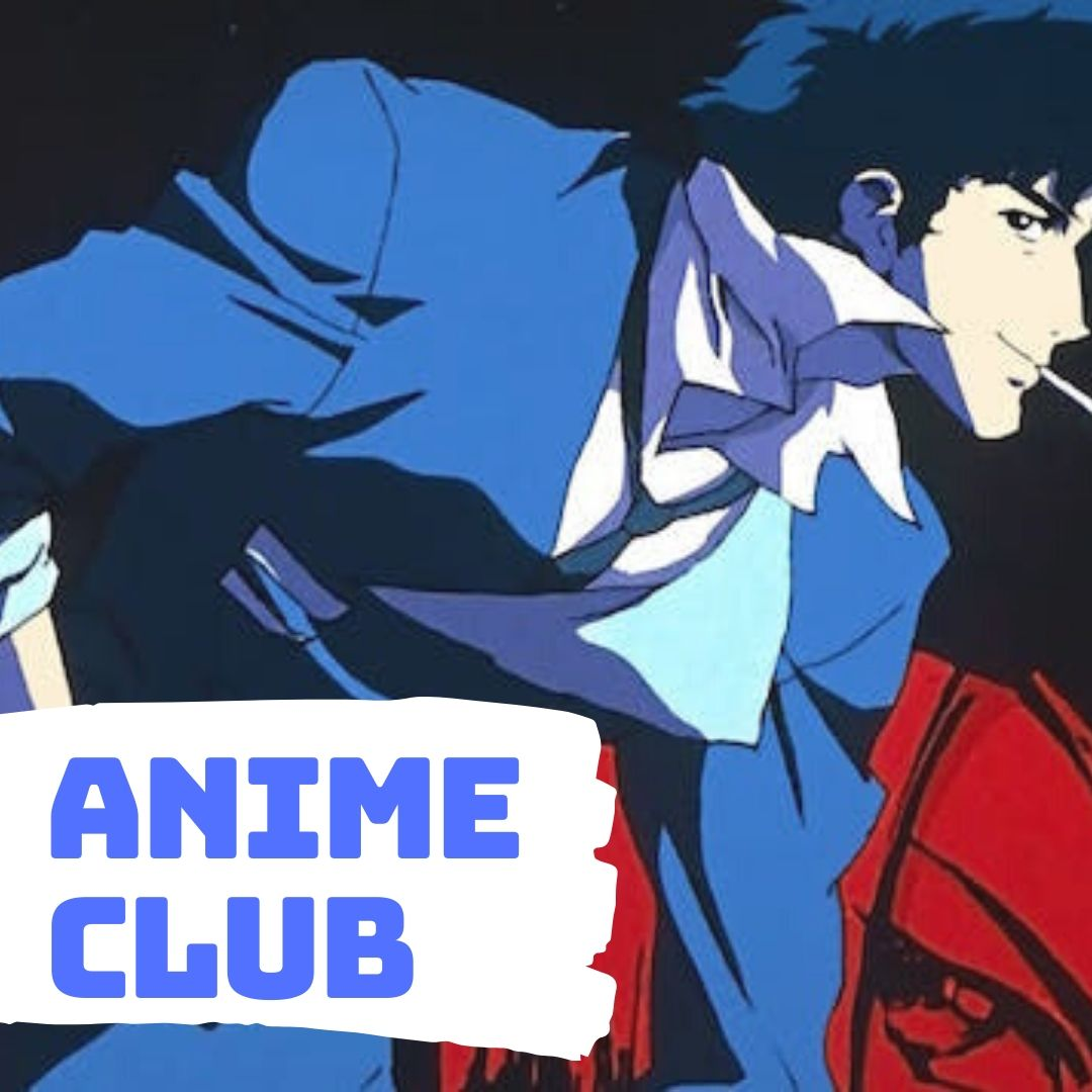Image from the show Cowboy Bebop with the text Anime Club