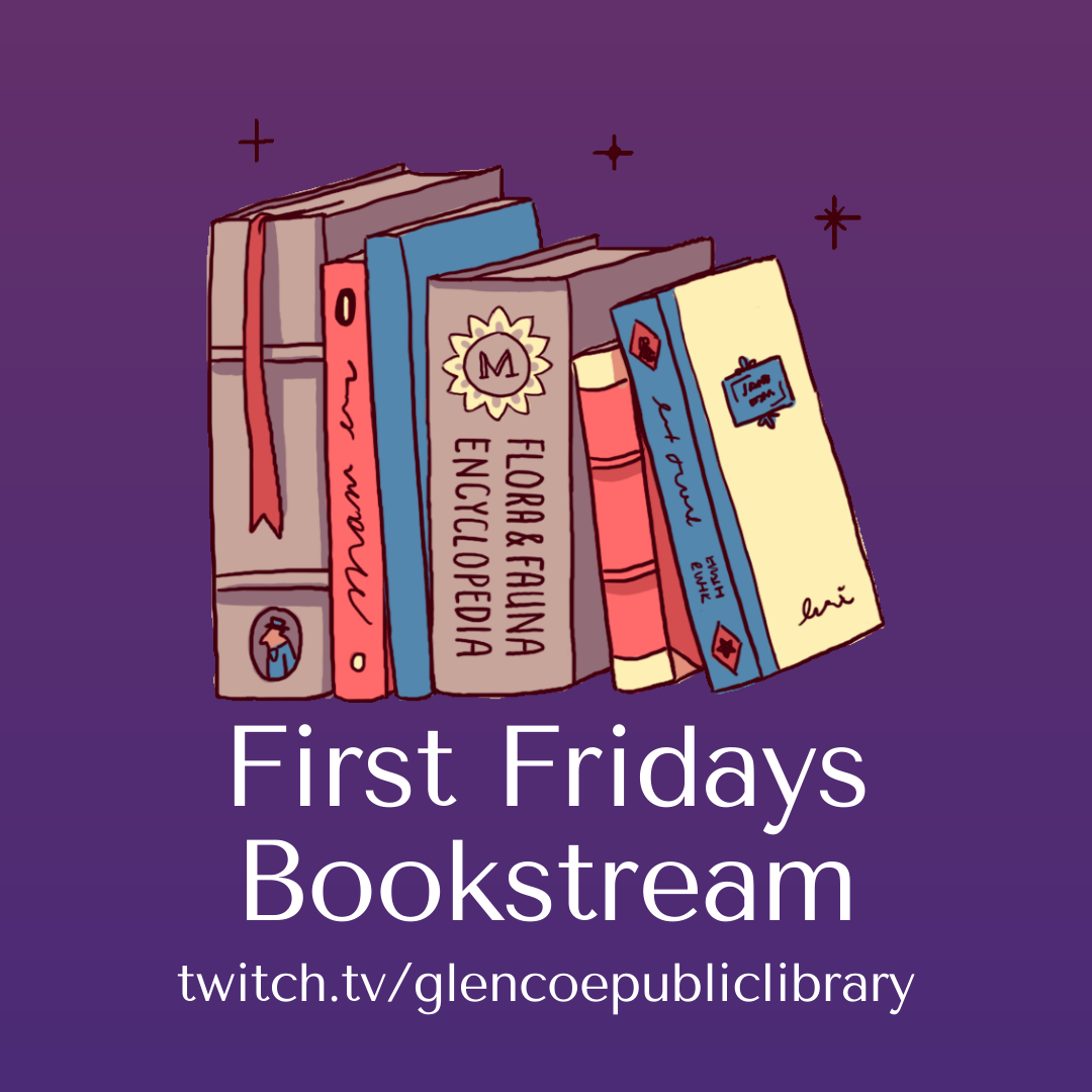 A drawing of books and the text First Friday Bookstream twitch.tv/glencoepubliclibrary.org
