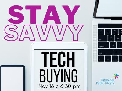 Stay Savvy: Tech Buying Nov 16 6:30 pm
