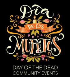 Dia de los Muertos - Day of the Dead 2017 Community Events