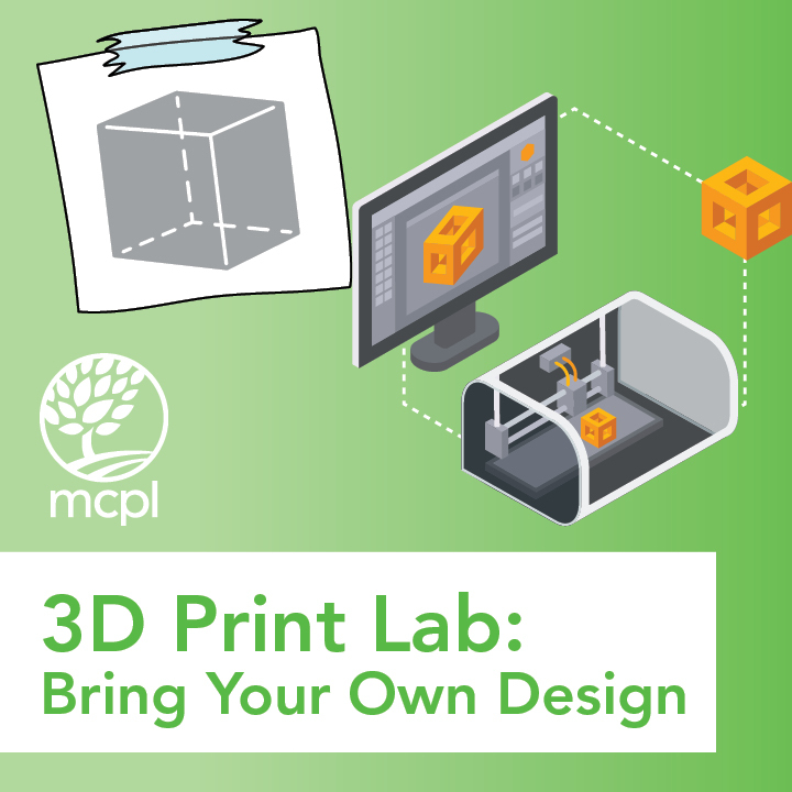 3D Print Lab: Bring Your Own Design