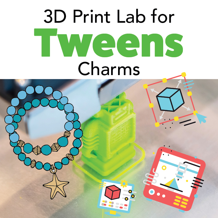 3D Print Lab for Tweens: Charms