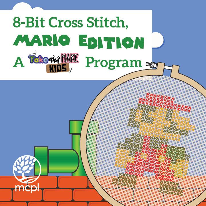 8-Bit Cross Stitch, Mario Edition: A Take and Make Kids Program