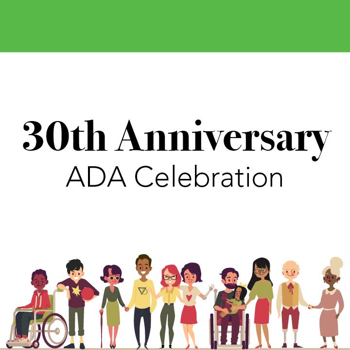 30th Anniversary ADA Celebration