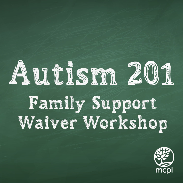 Autism 201: Family Support Waiver Workshop